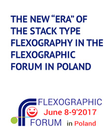 """The new """"era"""" of the stack type flexography in the flexographic forum in Poland"""